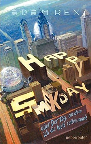 9783764150259: Happy Smekday oder der Tag, an dem ich die Welt retten musste
