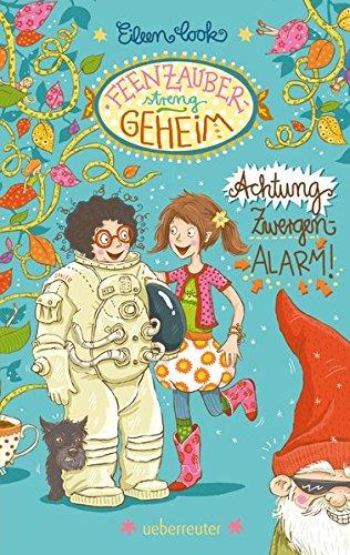 9783764150303: Feenzauber - streng geheim!: Achtung Zwergen-Alarm!