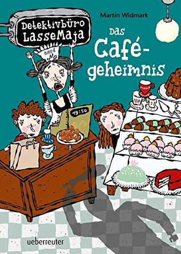 Das Cafégeheimnis: Detektivbüro LasseMaja Bd. 5: Widmark, Martin
