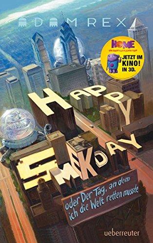 9783764150778: Happy Smekday oder der Tag, an dem ich die Welt retten musste