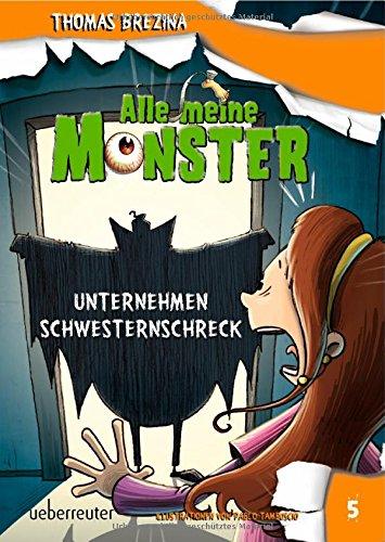 9783764150785: Alle meine Monster. Unternehmen Schwesternschreck