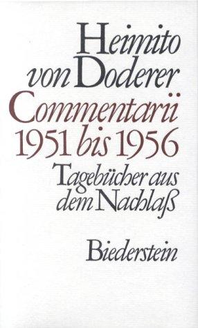 Commentarii 1951 bis 1956. Tageb?cher aus dem Nachla?: Doderer, Heimito Von; Wendelin ...