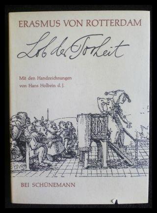 Das Lob der Torheit (German Edition) (376430099X) by ERASMUS VON ROTTERDAM; ERASMUS; ROTTERDAM