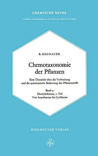 9783764301668: Chemotaxonomie der Pflanzen: Eine Übersicht über die Verbreitung und die systematische Bedeutung der Pflanzenstoffe. Band 3: Dicotyledoneae: ... aus dem Gebiete der exakten Wissenschaften)