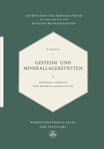 9783764302801: Gesteine Und Minerallagerstätten: Exogene Gesteine und Minerallagerstätten (Lehrbücher und Monographien aus dem Gebiete der exakten Wissenschaften) (German Edition)