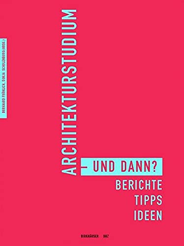 9783764302962: Architekturstudium - Und Dann?: Berichte, Tipps, Ideen (BIRKHÄUSER)