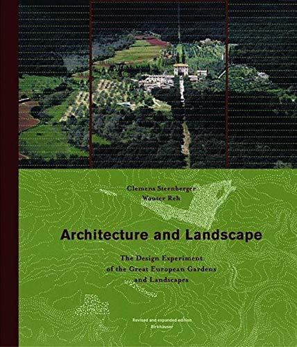 9783764303358: Architecture and Landscape /Anglais: The Design Experiment of the Great European Gardens and Landacapes (3764303352)