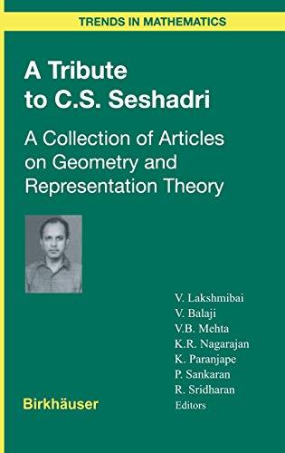 A Tribute to C.S. Seshadri: A Collection: Venkatrama Lakshmibai (Editor),
