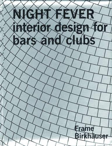 9783764305123: Night Fever: Interior Design for Bars and Clubs