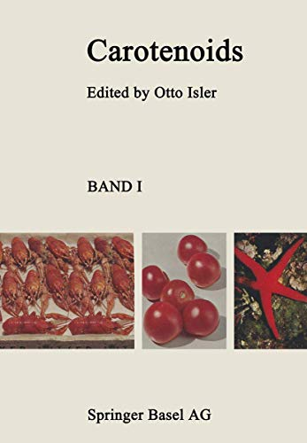 Carotenoids (Lehrbucher und Monographien aus dem Gebiete: Otto Isler