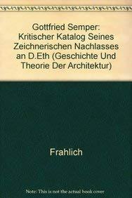 9783764306649: Gottfried Semper: Kritischer Katalog Seines Zeichnerischen Nachlasses an D.Eth
