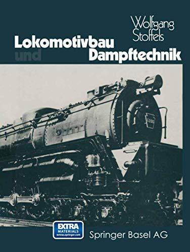 9783764306953: Lokomotivbau und Dampftechnik: Versuche und Resultate mit Hochdruckdampflokomotiven, Dampfmotorlokomotiven, Dampfturbinenlokomotiven