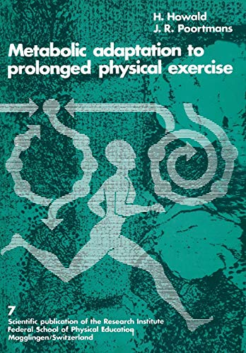 9783764307257: Metabolic Adaptation to Prolonged Physical Exercise: Proceedings of the Second International Symposium on Biochemistry of Exercise Magglingen 1973 ... of the Research Institute, Federal Sc)