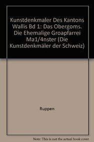 Kunstdenkmäler des Kantons Wallis Bd 1: Das: RUPPEN
