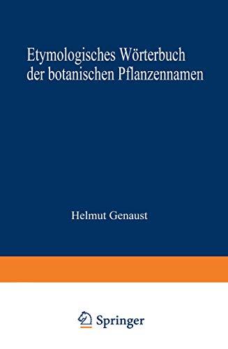 9783764307554: Etymologisches Wörterbuch der botanischen Pflanzennamen