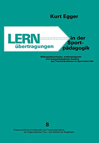 Lernubertragungen in Der Sportpadagogik: Bildungstheoretische, Methodologische Und ...