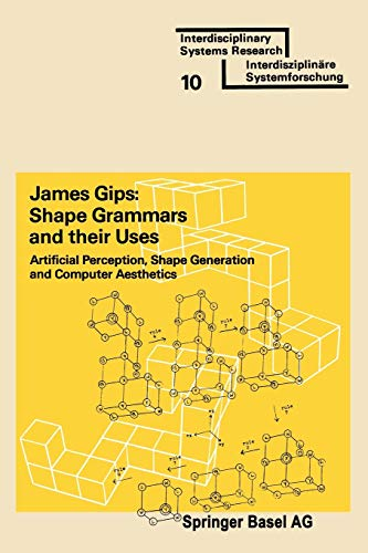 9783764307943: Shape Grammars and their Uses: Artificial Perception, Shape Generation and Computer Aesthetics (Interdisciplinary Systems Research)