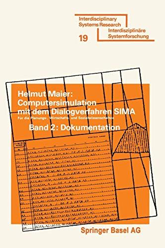 Computersimulation mit dem Dialogverfahren SIMA: Konzeption und Dokumentation mit zwei Anwendungsbeispielen, Möglichkeiten und Grenzen des Einsatzes ... Forschung) (German Edition) (3764308257) by MAIER