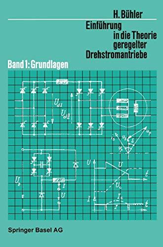 9783764308377: Einführung in die Theorie Geregelter Drehstromantriebe: Band 1: Grundlagen (Lehrbücher der Elektrotechnik) (German Edition)