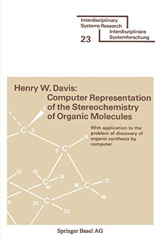 Computer Representation of the Stereochemistry of Organic Molecules: With Application to the ...