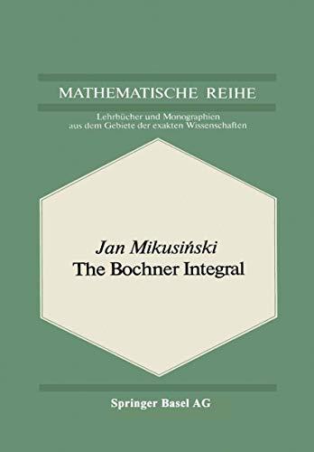 9783764308650: The Bochner Integral (Lehrbücher und Monographien aus dem Gebiete der exakten Wissenschaften / Mathematische Reihe)