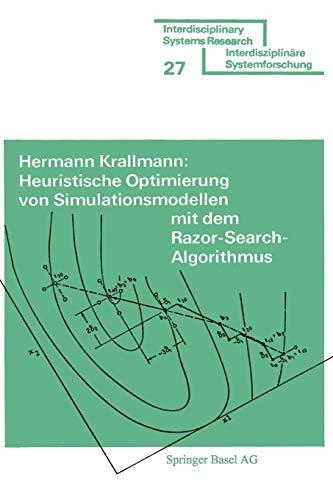 Heuristische Optimierung von Simulationsmodellen mit dem Razor Search-Algorithmus. Interdisciplinary systems research. - Krallmann, Hermann