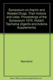 Proceedings of the Symposium on Aspirin and Related Drugs: Their Actions and Uses. AAS 1, Agents ...