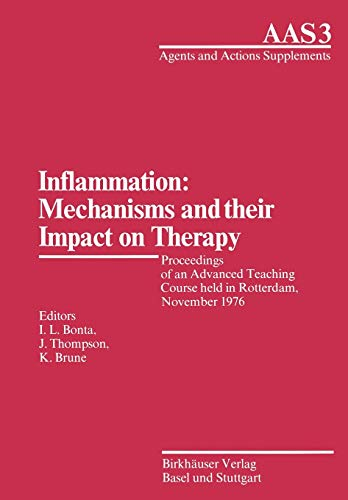 Inflammation, Mechanisms and their Impact on Therapy - Proceedings of an Advanced Teaching Course...