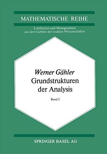 9783764309664: Grundstrukturen der Analysis II (Lehrbücher und Monographien aus dem Gebiete der exakten Wissenschaften/Mathematische Reihe)
