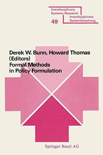 9783764309718: Formal Methods in Policy Formulation: The Application of Bayesian Decision Analysis to the Screening, Structuring, Optimisation and Implementation of ... Systems Research) (German Edition)