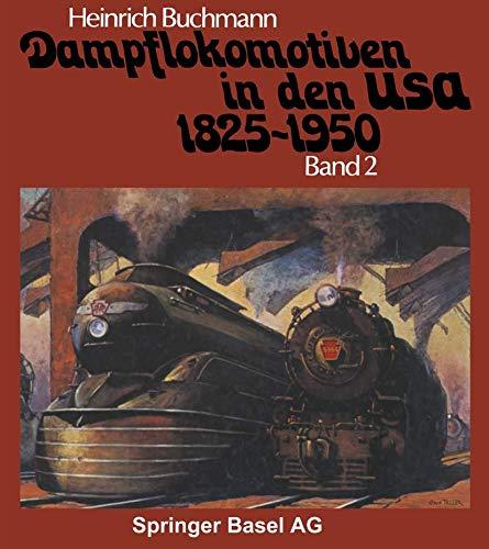 Dampflokomotiven in den USA, Bd. 2: 1921 - 1950. Die Technische Blüte der Dampftraktion: ...
