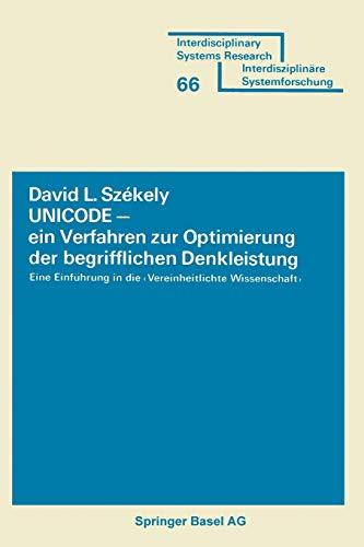 9783764310691: Unicode Ein Verfahren Zur Optimierung Der Begrifflichen Denkleistung: Eine Einfuhrung in Die Vereinheitlichte Wissenschaft (Interdisciplinary Systems Research)