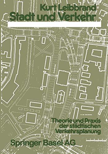 9783764310721: Stadt und Verkehr: Theorie und Praxis der städtischen Verkehrsplanung (German Edition)