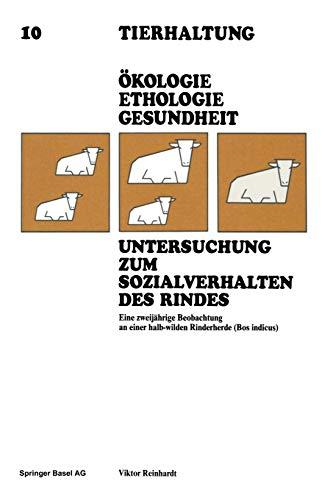 9783764311384: Untersuchung zum Sozialverhalten des Rindes: Eine zweijährige Beobachtung an einer halb-wilden Rinderherde (Bos indicus) (Tierhaltung   Animal Management)