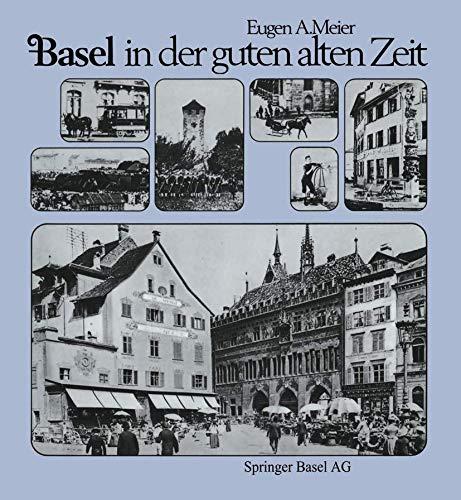 9783764311933: Basel in der guten alten Zeit: Von den Anf�ngen der Photographie (um 1856) bis zum Ersten Weltkrieg