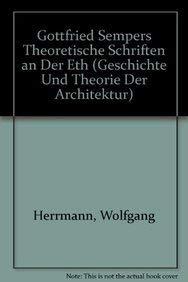 Gottfried Sempers theoretische Schriften an der ETH (Geschichte und Theorie der Architektur) (...