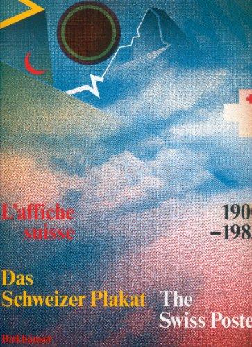 9783764313548: Das Schweizer Plakat, The Swiss Poster, L'Affiche Suisse 1900 1983