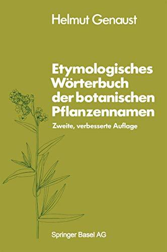 Etymologisches Wörterbuch der botanischen Pflanzennamen. - Genaust, Helmut -