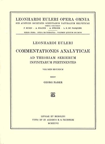 Commentationes Analyticae Ad Theoriam Serierum Infinitarum Pertinentes 3rd Part, 1st Section (...