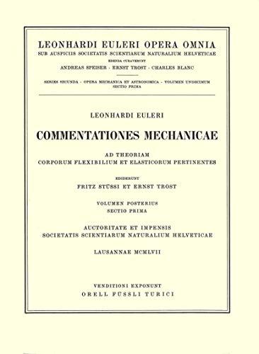 Commentationes Mechanicae Ad Theoriam Corporum Flexibilium Et Elasticorum Pertinentes 2nd Part/1st ...