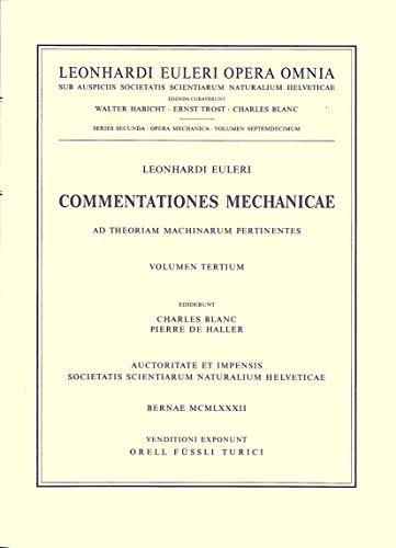 9783764314477: Commentationes mechanicae ad theoriam machinarum pertinentes 3rd part (Leonhard Euler, Opera Omnia) (Vol 17) (Latin Edition)