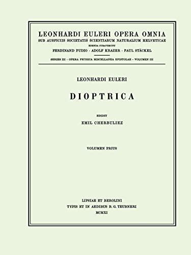 9783764314620: Dioptrica 1st part (Leonhard Euler, Opera Omnia) (Vol 3) (Latin Edition)