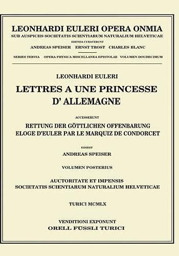 Lettres A une Princesse D'Allemagne: Accesserunt: Rettung Der Gottlichen Offenbarung Eloge D&#...