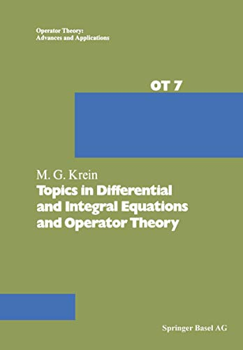 Topics in Differential & Integral Equations & Operator Theory: M G Krein