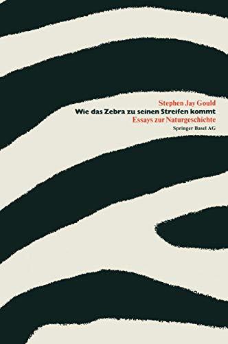 Wie das Zebra zu seinen Streifen kommt: Essays zur Naturgeschichte (German Edition) (3764315539) by GOULD