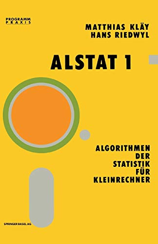 ALSTAT 1 Algorithmen der Statistik für Kleinrechner: Kläy, Matthias/ Riedwyl, Hans