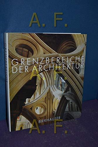 Grenzbereiche der Architektur: FESTSCHRIFT ADOLF REINle (German Edition) (3764316950) by BOLT; GRUNDER; MAGGI; SCHUBIGER; WEGMANN; ZOLLIKOFER