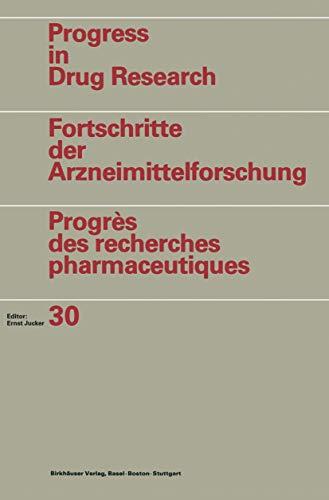 9783764317522: Progress in Drug Research / Fortschritte der Arzneimittelforschung / Progrès des recherches pharmaceutiques: Vol. 30 (v. 30)