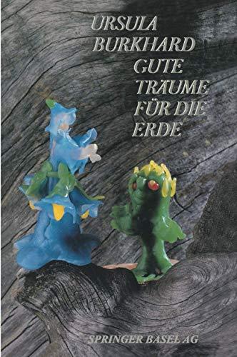 Gute Träume für die Erde: Burkhard, Ursula