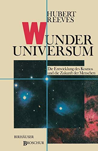 9783764317669: Wunder Universum: Die Entwicklung des Kosmos und die Zukunft der Menschen (German Edition)